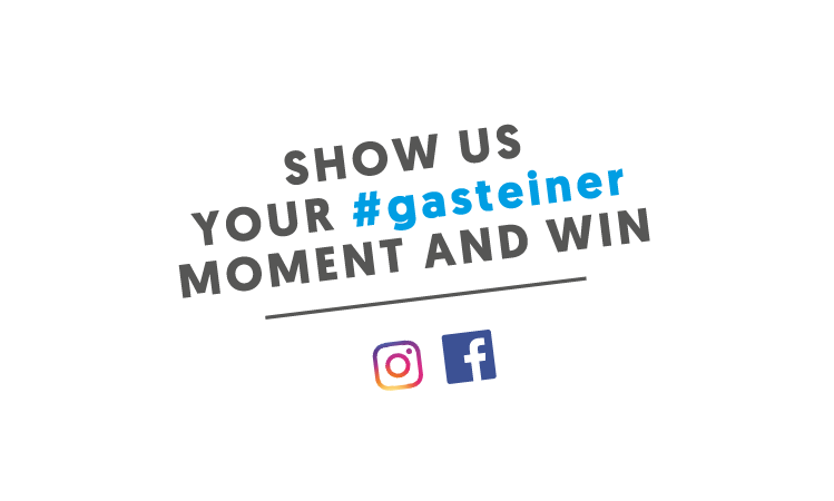 Show us you Gasteiner Moment and win.